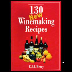130 New Winemaking Recipes Book - C. J. J. Berry